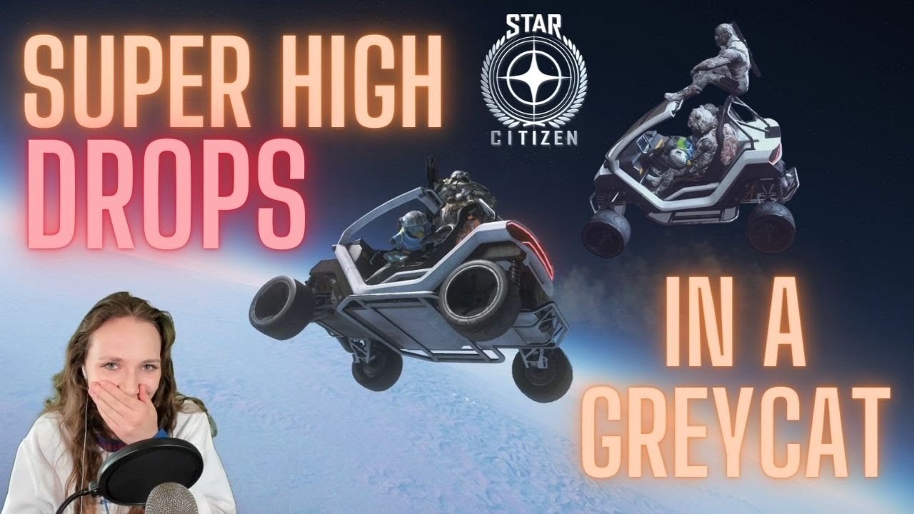3 SUPER High Drops in a GREYCAT: Star Citizen