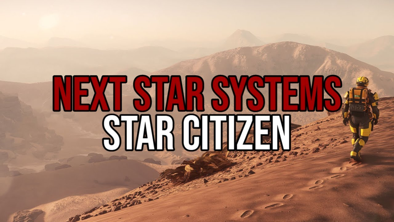 Star Citizen What Are The Next Star Systems - Pyro, Nyx & Odin