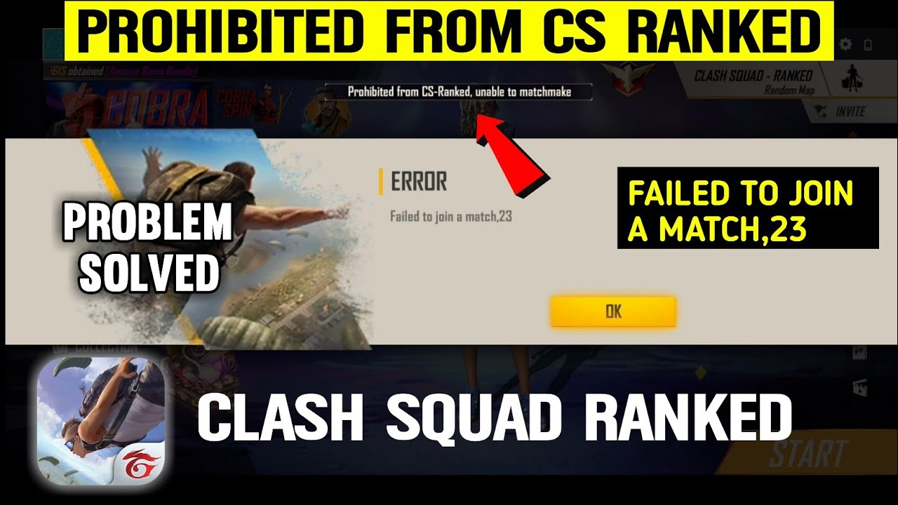 Prohibited from Cs Ranked Unable to Matchmake    Clash Squad Ranked Failed to Join a Match 23