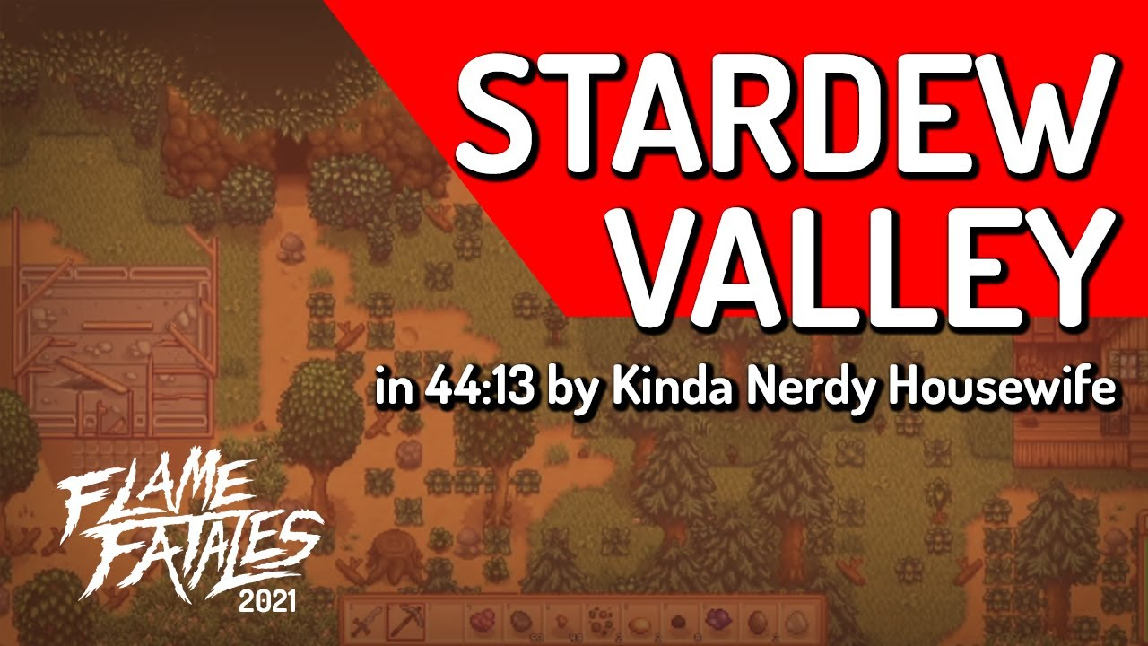 Stardew Valley by Kinda Nerdy Housewife in 44:13 - Flame Fatales 2021